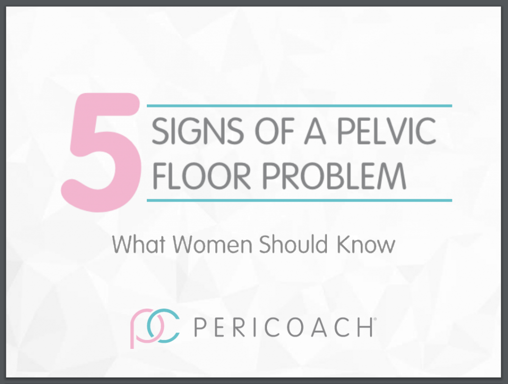 5 Signs of a Pelvic Floor Problem