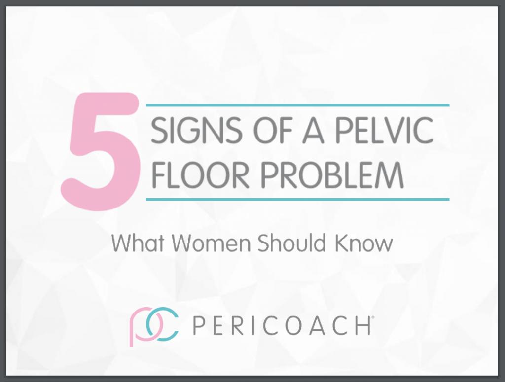 5 Signs of a Pelvic Floor Problem